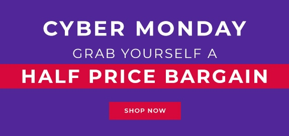 Cyber Monday - Grab yourself a HALF PRICE bargain